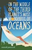 In The Middle of the Third Planet's Most Wonderful of Oceans (The Life and Times of a Hawaiian Tiki Bar Book 2)