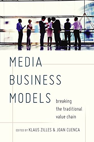Media Business Models: Breaking the Traditional Value Chain by Peter Lang Inc., International Academic Publishers