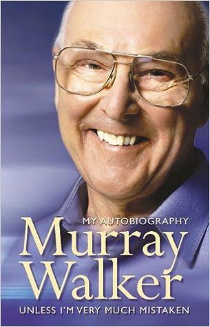 Murray Walker: Unless Im Very Much Mistaken: Amazon.es ...