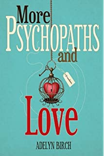 Amazon com: Psychopaths and Love: Psychopaths aren't capable