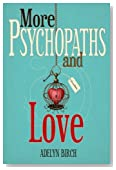 More Psychopaths and Love: Essays to insipre healing, empowerment and self-discovery for survivors of psychopathic abuse (Volume 2)
