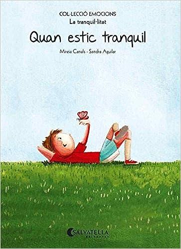 (CAT).QUAN ESTIC TRANQUIL.(TRANQUIL·LITAT).(EMOCIONS) (Catalan) Paperback – 2014