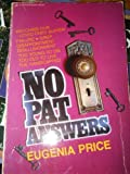 No Pat Answers, Eugenia Price, 0310313317