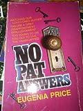 No Pat Answers, Eugenia Price, 0310313317
