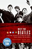 Meet the Beatles: A Cultural History of the Band That Shook Youth, Gender, and the World, Steven D. Stark, 0060008938