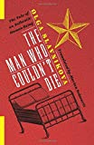 The Man Who Couldn't Die: The Tale of an Authentic Human Being (Russian Library)