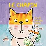 """Afficher """"Le chapin est un chat qui mange des carottes"""""""