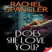 Does She Love You? Audiobook by Rachel Spangler Narrated by Melissa Sternenberg