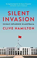 Respected academic Clive Hamilton realised something big was happening when, in 2016, it was revealed that wealthy Chinese businessmen linked to the Chinese Communist Party (CCP) had become the largest donors to both major Australian politica...