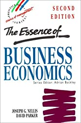 The Essence of Business Economics (Essence of Management: Prentice Hall Series)
