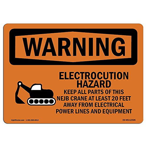 OSHA Warning Sign - Electrocution Hazard Crane   Choose from: Aluminum, Rigid Plastic or Vinyl Label Decal   Protect Your Business, Construction Site, Warehouse & Shop Area   Made in The USA from SignMission