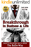 Personal Transformation: Success and Breakthrough In Business & Life: Success Stories and Goal Setting: How to create Opportunities in Life and Business ... Week The BuDo-Way (Success in Life Book 1)