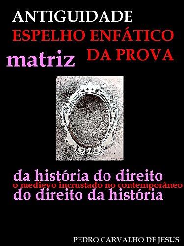 eBook ANTIGUIDADE   ESPELHO ENFÁTICO DA PROVA: O Medievo Incrustado No Contemporâneo