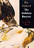Audubon Quartet, Ray Sipherd, 0312185367
