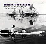 img - for Eastern Arctic Kayaks: History, Design, Technique by E. Arima,Harvey Golden,John (CON) Brand,Hugh (CON) Collings John D. Heath book / textbook / text book
