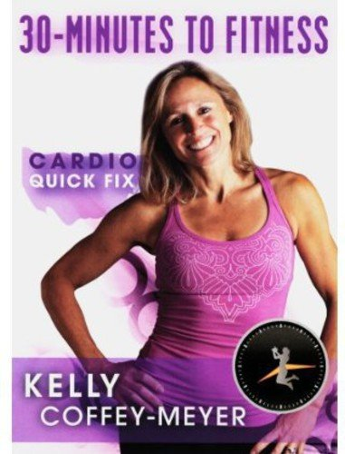 30-Minutes to Fitness: Cardio Quick Fix with Kelly Coffey-Meyer