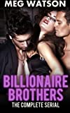 Billionaire Brothers, The Complete Serial: Billionaire Menage Novel
