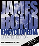 James Bond Encyclopedia Updated Edition 3e, Dorling Kindersley Publishing Staff, 1465424733