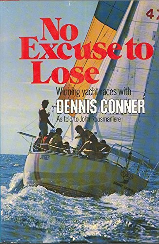 No Excuse to Lose: Winning Yacht Races With Dennis Connor
