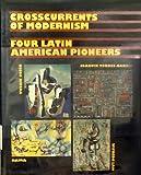 Cross Currents of Modernism, Valerie J. Fletcher, 1560982055