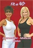 Fit at 40 Plus: Pilates - Intermediate/Advanced Workout