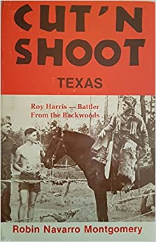 Cut'N'Shoot, Texas: The Roy Harris Story