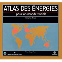 ATLAS DES ENERGIES (POUR UN MONDE VIVABLE)