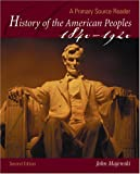 History of the American Peoples, 1840-1920 : A Primary Source Reader, Majewski, John, 0757526853
