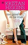 Too Good to Be True, Kristan Higgins, 0373775156