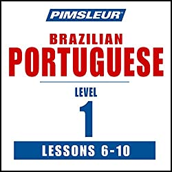 Pimsleur Portuguese (Brazilian) Level 1 Lessons 6-10