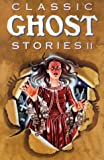 Classic Ghost Stories II, , 1565658930