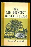 The Methodist Revolution, Bernard Semmel, 0465045707
