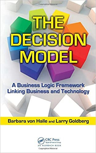 Book The Decision Model: A Business Logic Framework Linking Business and Technology (IT Management)