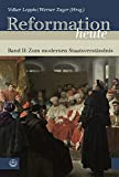 img - for Reformation Heute: Band II: Zum Modernen Staatsverstandnis (German Edition) book / textbook / text book