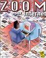 Zoom sur Internet par Clayssen