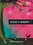 Seeds of Wisdom Volume Two: Based on personal encounters with the Rebbe, RABBI MENACHEM M. SCHNEERSON, of righteous memory.