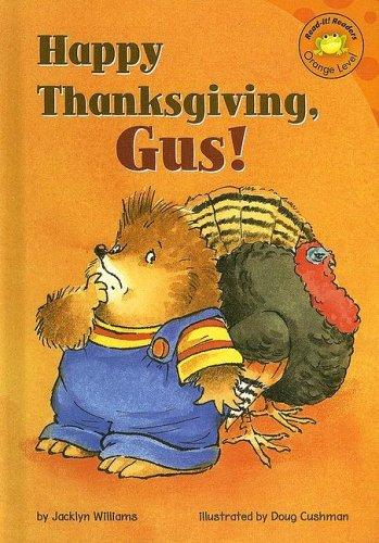 Happy Thanksgiving Gus Read It Readers Gus The Hedgehog Williams Jacklyn Cushman Doug 9781404809611 Amazon Com Books