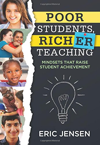 Poor Students, Richer Teaching: Mindsets That Raise Student Achievement (Understanding Student Poverty & Using Mindsets in the Classroom to Support Student Success)