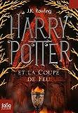 Harry Potter et la Coupe de Feu (Harry Potter and the Goblet of Fire, French Edition)