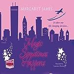 Magic Sometimes Happens | Margaret James
