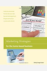 Marketing Strategies for the Home-based Business (Home-Based Business Series) Paperback