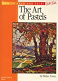 The Art of Pastels, Walter Foster, 0929261577