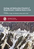 Geology and Hydrocarbon Potential of Neoproterozoic-Cambrian Basins in Asia, GM Bhat, J Craig, JW Thurow, B Thusu, A Cozzi, 186239346X