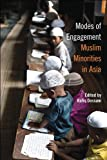 Modes of Engagement : Muslim Minorities in Asia, , 193136835X