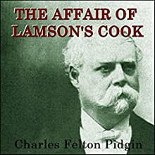 The Affair of Lamson's Cook Audiobook by Charles Felton Pidgin Narrated by Cece Fullerton