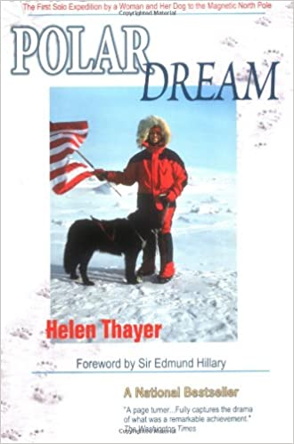 Polar Dream: The First Solo Expedition by a Woman and Her Dog to ...