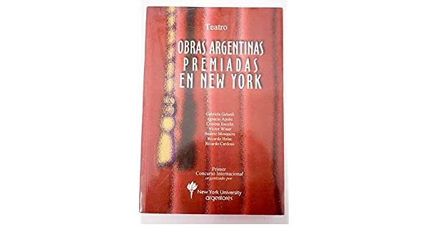 Obras argentinas premiadas en New York (Colección Teatro. Serie Obras premiadas en New York) (Spanish Edition) (Spanish) Paperback – 2001