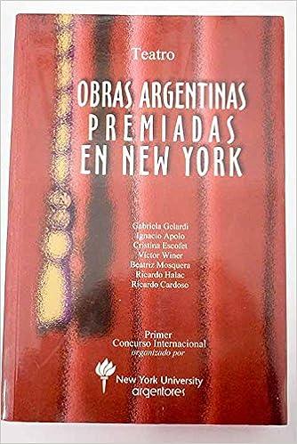 Amazon.com: Obras argentinas premiadas en New York (Colección Teatro. Serie Obras premiadas en New York) (Spanish Edition) (9789879872703): Gabriela ...