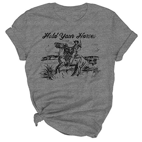 Funny Horse T-shirt - Hold Your Horses T Shirt Women Funny Rodeo Graphic Tees Vintage Cowboy Vacation Short Sleeve Shirts Tops Size XL (Gray)