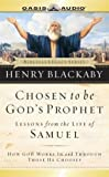 img - for Chosen to Be God's Prophet: Lessons from the Life of Samuel (Biblical Legacy Series) book / textbook / text book